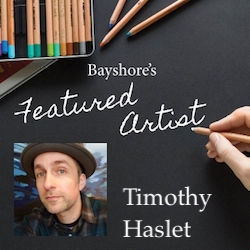 Featured Artist Timothy Haslet